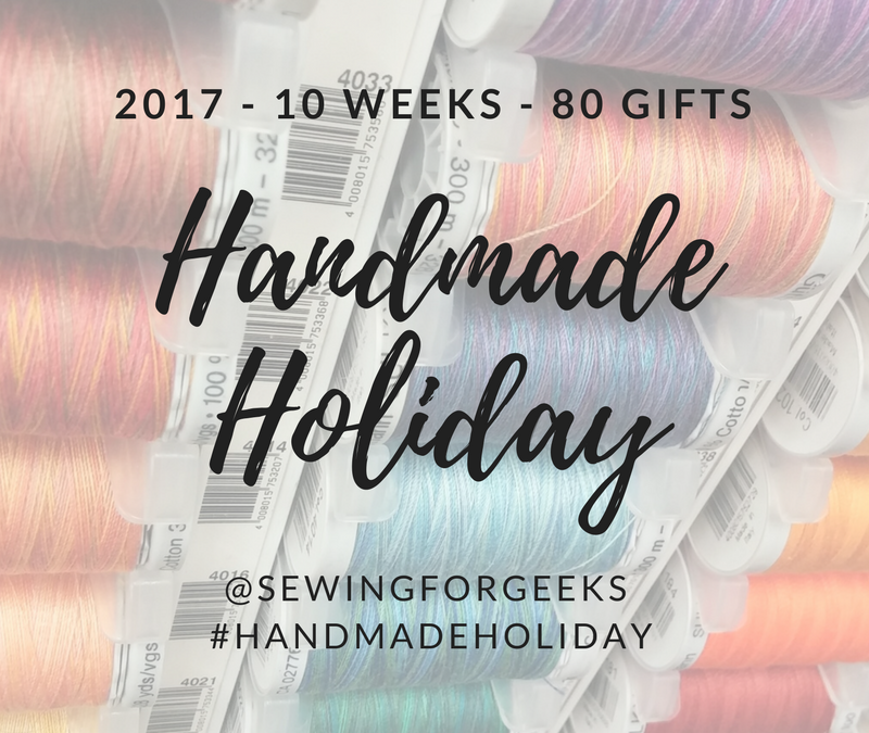 Handmade Holiday 2017: 10 weeks, 80 gifts.  Totally doable, right?